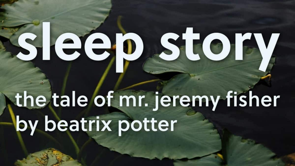 Sleep Story Beatrix Potter Mr Jeremy Fisher Audio Podcast